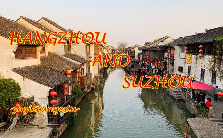 HANGZHOU AND SUZHOUTRIP